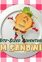 The Bite-Sized Adventures of Sam Sandwich