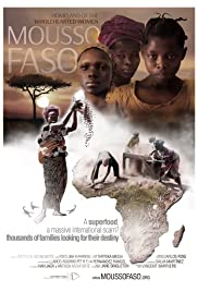 Mousso Faso. Homeland of the Wholehearted Women