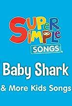 Baby Shark & More Kids Songs: Super Simple Songs