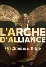 L'Arche d'alliance, aux origines de la Bible