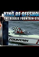 King of Offshore, the Reggie Fountain Story