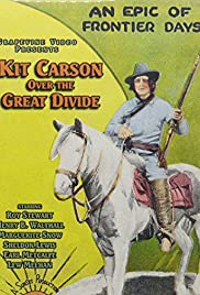 Kit Carson Over the Great Divide Poster