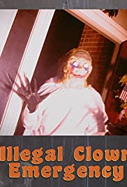 Illegal Clown Emergency Poster