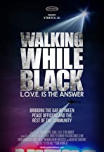 Walking While Black: L.O.V.E. is the Answer