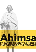 Ahimsa: How Gandhi Conquered the World