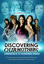 Discovering Our Mothers