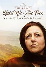 Shirin Ebadi: Until We Are Free