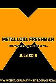 Metalloid: Freshman (2018)