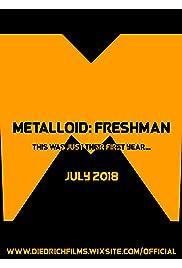 Metalloid: Freshman