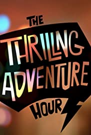 Thrilling Adventure Hour: The Documentary Web Series Poster