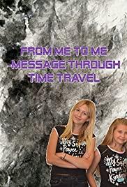 From me to me: Messages through time travel Poster