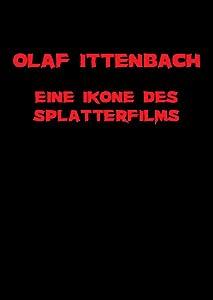 Watch free movie tv Olaf Ittenbach - Eine Ikone des Splatterfilms by [640x480]