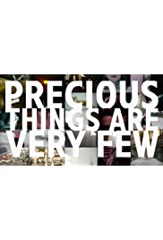 Precious Things Are Very Few