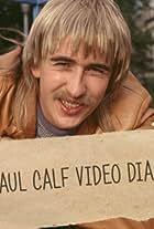 Paul Calf's Video Diary