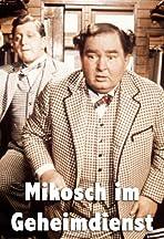 Mikosch im Geheimdienst