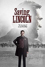Saving Lincoln(2013) Poster - Movie Forum, Cast, Reviews