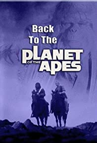Primary photo for Back to the Planet of the Apes