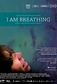 I Am Breathing (2013) Poster - Movie Forum, Cast, Reviews