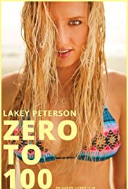 Lakey Peterson: Zero to 100 (2013) 720p