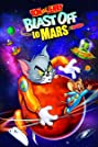 Tom and Jerry Blast Off to Mars! (2005) Poster
