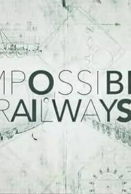 Impossible Railways (2018)