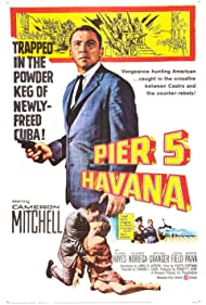 Pier 5, Havana Poster - Movie Forum, Cast, Reviews