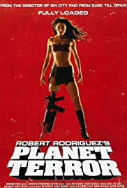 Planet Terror - Grindhouse