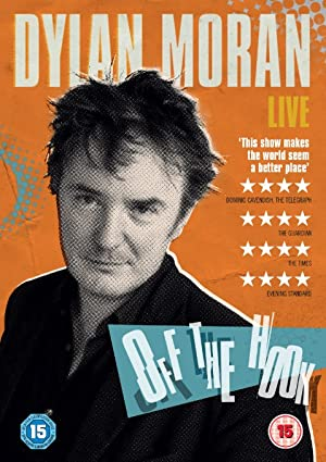 Where to stream Dylan Moran: Off the Hook