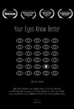 Your Eyes Know Better