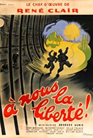 À nous la liberté (1931) Poster - Movie Forum, Cast, Reviews