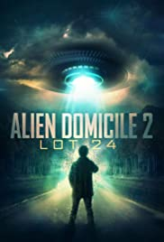 Alien Domicile 2: Lot 24 Poster