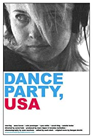 Dance Party, USA (2006) Poster - Movie Forum, Cast, Reviews