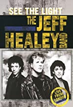 The Jeff Healey Band: See the Light - Live from London