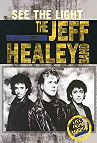 Primary photo for The Jeff Healey Band: See the Light - Live from London