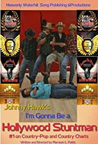 Primary photo for Johnny Hawk's, I'm Gonna Be a Hollywood Stuntman