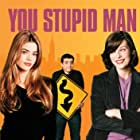 You Stupid Man (2002)