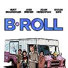 Adam Herschman, Kurt Braunohler, Josh Brener, and Karan Soni in B-Roll (2019)