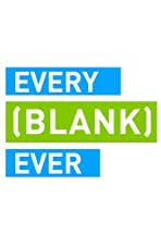 Every [Blank] Ever