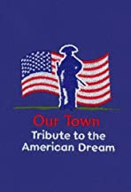 Our Town: Tribute to the American Dream