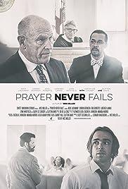 Prayer Never Fails (2016) - IMDb
