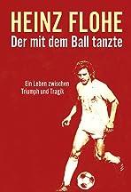Heinz Flohe - Der mit dem Ball tanzte