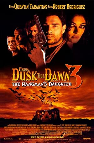 From Dusk Till Dawn 3: The Hangman's Daughter (1999)