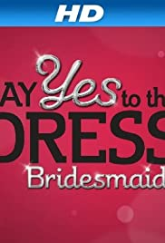 Say Yes to the Dress: Bridesmaids Poster
