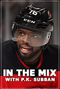 Primary photo for In the Mix with P.K. Subban