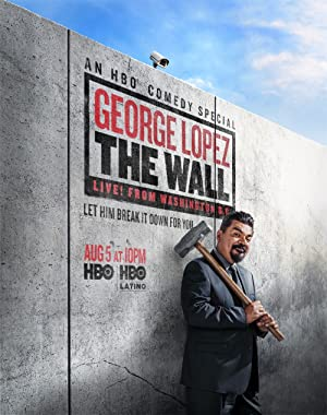 Download George Lopez: The Wall, Live from Washington D.C. Movie