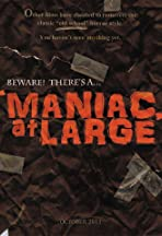 Maniac at Large
