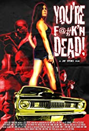 You're F@#K'n Dead! Poster