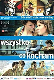 Wszystko, co kocham (2009) Poster - Movie Forum, Cast, Reviews