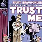 Kurt Braunohler: Trust Me (2017)