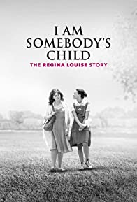 Primary photo for I Am Somebody's Child: The Regina Louise Story